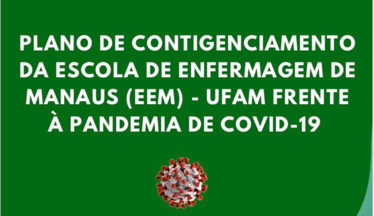 Conheça o Plano de Contigenciamento da EEM/UFAM frente à pandemia do COVID-19